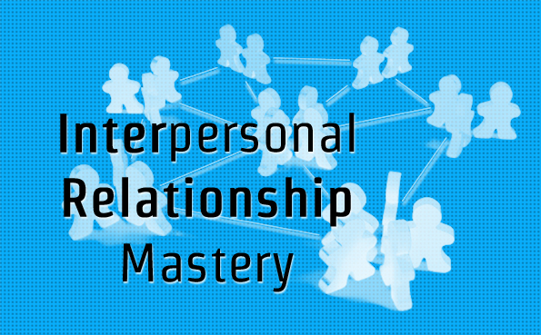 Interpersonal Relationship Mastery