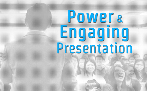 Power & Engaging Presentation