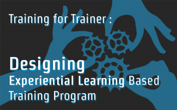 Designing Experiential Learning Based Training Program